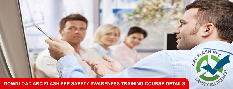 Arc Flash PPE Safety Awareness Training Course